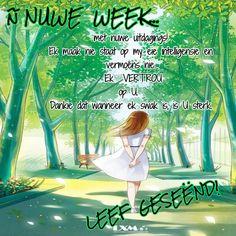 ñ Nuwe week Morning Prayer Quotes, Morning Prayers, Evening Greetings, Goeie More, Afrikaans Quotes, Good Morning, Motivation, Buen Dia, Bonjour