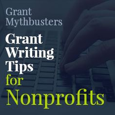 Busting these myths will help any nonprofit organization set a path to success in grant development. Myth #1 Grants are the easiest way to secure funding.
