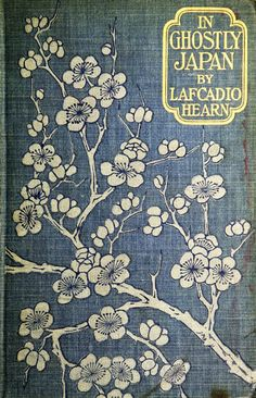 In Ghostly Japan:  Lafcadio Hearn
