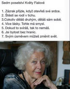 Květa Fialová Love Life, Life Is Good, Life Thoughts, Powerful Words, Motto, Strong Women, Self Help, Einstein, Jokes