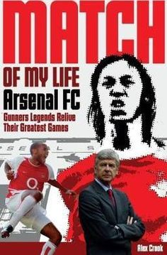 Download Ebook Arsenal Match of My Life : Gunners Legends Relive Their Greatest Games EPUB PDF PRC