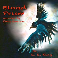 """Another must-listen from my #AudibleApp: """"Blood Prism"""" by E. E. King, narrated by Emily Emerson."""