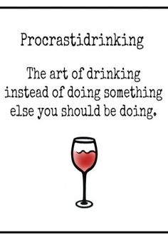 Procrastidrinking (Definition) #Winocabulary (Wine glass Illustration Quotes)