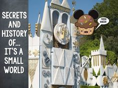Secrets and history of... It's a Small World by Fresh Baked