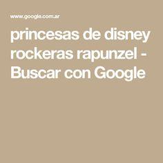 princesas de disney rockeras rapunzel - Buscar con Google