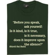 Before You Speak... T-Shirt. Before you speak, ask yourself: Is it kind, is it true, is it necessary, does it improve...