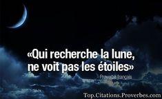 awesome Citation - Citation courte : Qui recherche la lune ne voit pas les étoiles - Proverbe français