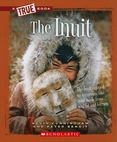 The Inuit (True Books: American History (Paperback)) Native American Legends, Native American Crafts, Native American History, American Indians, Arctic Explorers, Shape Books, Inuit Art, Arctic Animals, First Nations