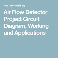 Air Flow Detector Project Circuit Diagram, Working and Applications