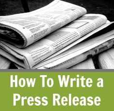 How To Write a Press Release- Learn to write a press release the correct way