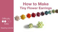 These are the tiniest beaded earrings. The Tiny Flower Earring is an easy-to-make beading project. (Video tutorial)