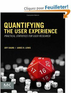 Quantifying the User Experience: Practical Statistics for User Research: Amazon.fr: Jeff Sauro, James R Lewis: Livres anglais et étrangers