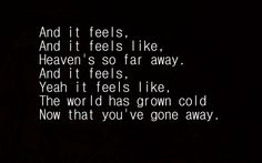 The Offspring-Gone Away :( I'm sad to say I can actually relate to this song now... I love you grandpa