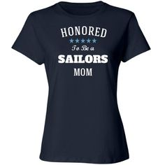 Honored to be sailors mom | Custom tee shirt for all the proud navy (sailor)moms.