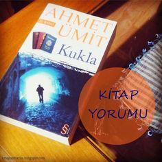 KitaptanBayan: #okuduklarım17: Kukla/Ahmet Ümit