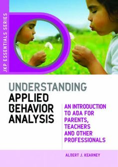 Applied Behavior Analysis guide for parents. ABA can be used on all kids, not just ones on the spectrum.