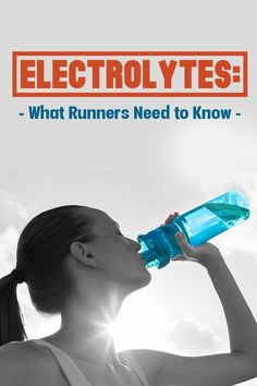Electrolytes - What runners need to know to prevent msucle cramps and fatigue