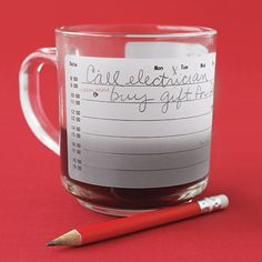 To-Do-List Mug:    Multitasking at its finest: Plan your day on this cup between sips of coffee.  fredflare.com