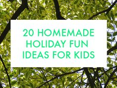 20 awesome homemade holiday fun ideas for kids