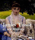James Tissot : Et ses Maîtres de Cyrille Sciama http://www.amazon.fr/dp/2850569232/ref=cm_sw_r_pi_dp_lCTjvb07J29DV