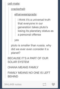 I FREAKING LOST IT WHEN I FOUND OUT WE WEREN'T CONSIDERING IT AS A PLANET!!! I LITERALLY CRIED A LITTLE IT'S MY FAVORITE PLANET