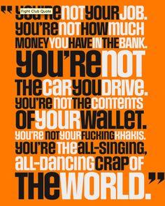 """""""Só depois de perdermos tudo é que estamos livres para fazer qualquer coisa."""" (Tyler Durden / Jack)"""