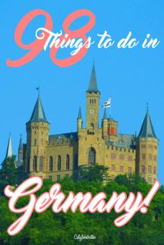 A list of things you must do, try, eat and drink when in Germany! - California Globetrotter