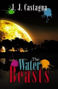 The Water Beasts by J. J. Castagna (Author)