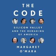 The true, behind-the-scenes history of the people who built Silicon Valley and shaped Big Tech in America Long before Margaret O'Mara became one of our. Good Books, My Books, Digital Revolution, Hopes And Dreams, Free Reading, That Way, Reading Online, Audio Books, This Book