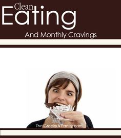 Clean Eating And Monthly Cravings #cleaneating #eatclean #pms #pmscravings #pmsfood