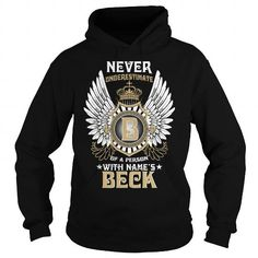 BECK  NEVER UNDERESTIMATE OF A PERSON WITH BECK  NAME #name #tshirts #BECKS #gift #ideas #Popular #Everything #Videos #Shop #Animals #pets #Architecture #Art #Cars #motorcycles #Celebrities #DIY #crafts #Design #Education #Entertainment #Food #drink #Gardening #Geek #Hair #beauty #Health #fitness #History #Holidays #events #Home decor #Humor #Illustrations #posters #Kids #parenting #Men #Outdoors #Photography #Products #Quotes #Science #nature #Sports #Tattoos #Technology #Travel #Weddings…