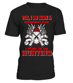 # HUNTING AND MY RETIREMENT PLAN SHIRTS -  .  HUNTING AND MY RETIREMENT PLAN SHIRTS - YES I DO HAVE RETIREMENT PLAN - I PLAN TO GO HUNTINGSpecial Offer, not available anywhere else!Available in a variety of styles and colorsBuy yours now before it is too late!Secured payment via Visa / Mastercard / Amex / PayPal#hunting #buck #hunter #camo #deerhunting #duckhunting#Waterfowlhunting #deerhunter #duckhunter