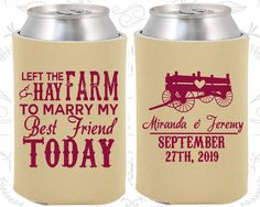 Left the Farm and Hay, To Marry my Best Friend Today, Custom Wedding Gift, Farm Wedding Gift, Barn Wedding Gift,  Can Koozies  (350)