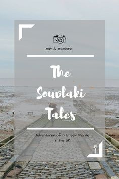 The Souvlaki Tales - Adventures of a Greek Foodie in the UK