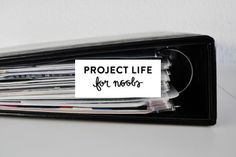Article | Project Life for Noobs