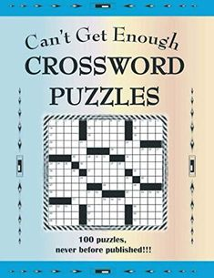 Can't Get Enough Crossword Puzzles: 100 Puzzles Never Before Published (Volume Crossword Puzzle Books, Amazon Shares, Promotional Giveaways, Kindle App, Book 1, The 100, Canning, Game, Gaming