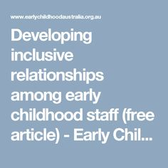 Developing inclusive relationships among early childhood staff (free article) - Early Childhood Australia Early Childhood Australia, Magazines For Kids, Workplace, Reflection, Self, Articles, Relationships, Director Board, Free