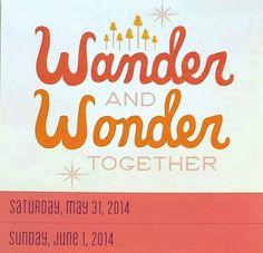 +0531 - 06012014. Wander and Wonder Together.