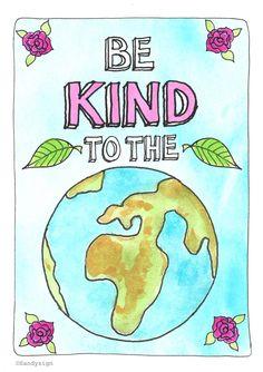 Be kind to the earth. Illustratie #dag van de duurzaamheid http://sandysign.nl