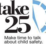 """Parents need to Take 25 to talk with tweens about child abduction prevention. Abductors are more sophisticated and realized that kids won't fall for the """"want candy routine"""" so they are making tweens offers that seem reasonable. Refreshers on never, ever getting in the car with a stranger are important for all ages."""