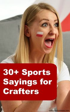 30+ Generic Sports Sayings for Crafters - Great for Silhouette Cameo and Cricut crafters - by cuttingforbusiness.com