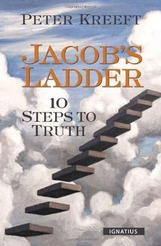 Jacob's Ladder: Ten Steps to Truth by Peter Kreeft, http://www.amazon.com/dp/158617732X/ref=cm_sw_r_pi_dp_lWOPrb1344NPB