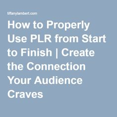 How to Properly Use PLR from Start to Finish | Create the Connection Your Audience Craves