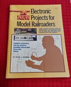 34 new electronic projects for model railroads Peter thorn full size patterns co