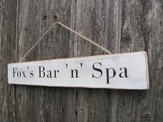 Shabby Chic Rustic Wooden Signs - Fox's Bar 'n' Spa