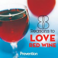 8 Reasons To Love Red Wine - Raise your glass to these health benefits of vino