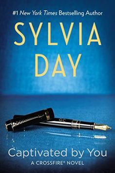 Captivated by you-sylvia day #crossfire 4