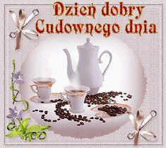 Wiersze,Gify Na Dzień Dobry ...: Gify na dzien dobry - herbata , kawa Coffee Time, Good Morning, Tableware, Album, Cool Things, Canning, Do Your Thing, Poland, Friends