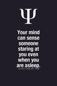 Your mind can sense someone staring at you even when you are asleep.