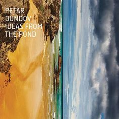Petar Dundov - Ideas from the Pond. Easily one of the best techno albums of 2012. Warm, organic electronic music. Tangerine Dream meets Carl Craig, sort of.